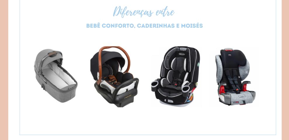 Diferenças entre Bebê conforto, cadeirinha de carro e Moises